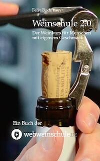 Weinschule 2.0 – das Weinbuch der Webweinschule